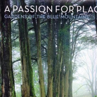 A Passion for Place Gardens of the Blue Mountains