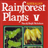 Australian Rainforest Plants Vol 5