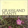 Grassland Plants of South-Eastern Australia