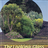 The Looking-Glass Garden. Plants and Gardens of the Southern Hem