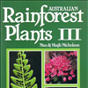 Australian Rainforest Plants Vol 3