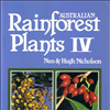 Australian Rainforest Plants Vol 4