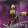 The New Native Garden: Designing with Australian Plants