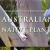 The Random House Encyclopaedia of Australian Native Plants